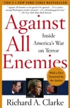 Against All Enemies ebook by Richard A. Clarke