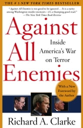 Against All Enemies - Inside America's War on Terror ebook by Richard A. Clarke
