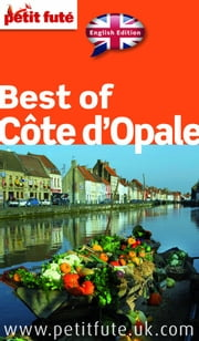 Best of Côte d'Opale 2015 Petit Futé (avec cartes, photos + avis des lecteurs) ebook by Collectif,Dominique Auzias,Jean-Paul Labourdette
