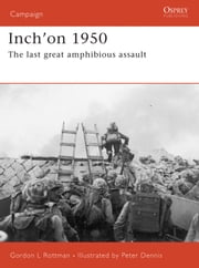 Inch'on 1950 - The last great amphibious assault ebook by Gordon L. Rottman,Peter Dennis