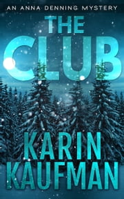 The Club (Anna Denning Mystery #4) ebook by Karin Kaufman