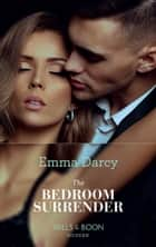 The Bedroom Surrender (Mills & Boon Modern) 電子書 by Emma Darcy