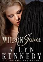 Wilson Jones ebook by K. Lyn Kennedy