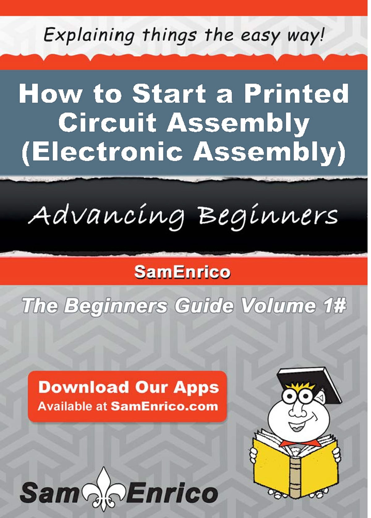 How To Start A Printed Circuit Assembly Electronic App Manufacturing Business Ebook By Lindsey Toro 9781506100159 Rakuten Kobo