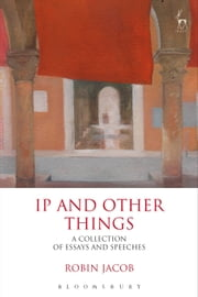 IP and Other Things - A Collection of Essays and Speeches ebook by Robin Jacob