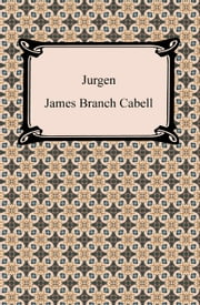 Jurgen ebook by James Branch Cabell