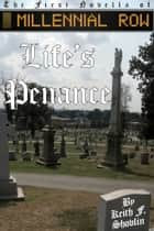 Life's Penance ebook by Keith F. Shovlin