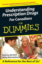 Understanding Prescription Drugs For Canadians For Dummies ebook by Heather McDonald-Blumer MD,Ian Blumer