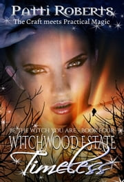 Witchwood Estate - Timeless (bk4 - short story series) ebook by Patti Roberts