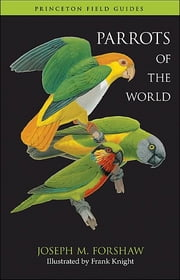 Parrots of the World ebook by Joseph M. Forshaw,Frank Knight