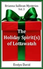 The Holiday Spirit(s) of Lottawatah ebook by Evelyn David