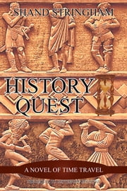 History Quest - A Novel of Time Travel ebook by Shand Stringham