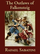 The Outlaws of Falkensteig ebook by Sabatini, Rafael