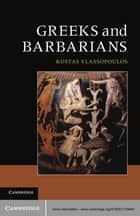 Greeks and Barbarians ebook by Kostas Vlassopoulos