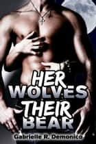 Her Wolves, Their Bear ebook by