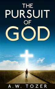 The Pursuit of God ebook by A. W. Tozer