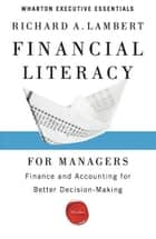 Financial Literacy for Managers ebook by Richard A. Lambert