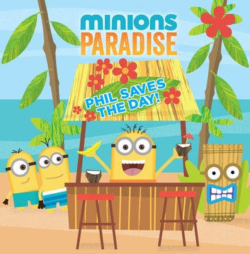 Minions Paradise: Phil Saves the Day! ebook by Universal