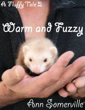 A Fluffy Tale 2: Warm and Fuzzy ebook by Ann Somerville