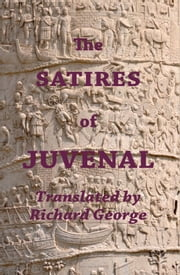 The Satires of Juvenal ebook by Richard George