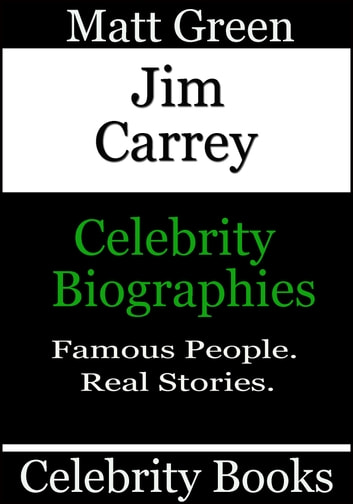 Jim Carrey: Celebrity Biographies ebook by Matt Green
