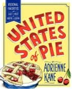 United States of Pie ebook by Adrienne Kane