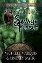 Savage Pursuit ebook by Michelle Marquis