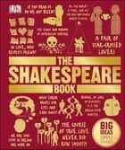 The Shakespeare Book - Big Ideas Simply Explained ebook by DK