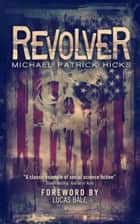 Revolver ebook by Michael Patrick Hicks