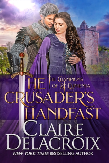 The Crusader's Handfast - A Medieval Scottish Romance ebook by Claire Delacroix