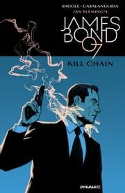 James Bond: Kill Chain ebook by Andy Diggle, Luca Casalanguida
