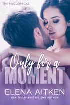 Only for a Moment ebook by