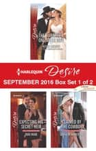 Harlequin Desire September 2016 - Box Set 1 of 2 - The Rancher's One-Week Wife\Expecting His Secret Heir\Claimed by the Cowboy ebook by Kathie DeNosky, Dani Wade, Sarah M. Anderson
