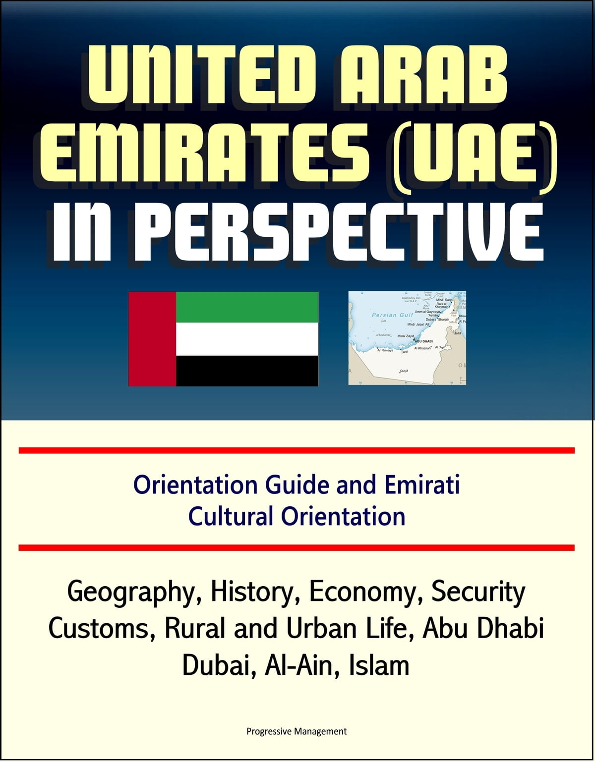 United Arab Emirates (UAE) in Perspective - Orientation Guide and Emirati  Cultural Orientation: Geography, History, Economy, Security, Customs, ...