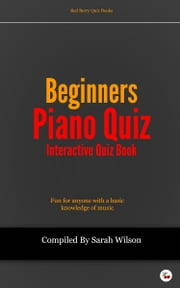 Beginners Piano Quiz ebook by Sarah Wilson