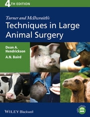Turner and McIlwraith's Techniques in Large Animal Surgery ebook by Dean A. Hendrickson,A. N. Baird