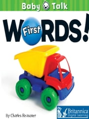 First Words! ebook by Charles Reasoner,Britannica Digital Learning