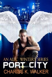 Port City (An Alec Winters Series, Book 3) ebook by Chariss K. Walker