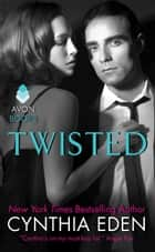 Twisted - LOST Series #2 ebook by Cynthia Eden