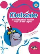 Melanie - Honestly Finds Herself Out Of Her Depth ebook by Dave Diggle