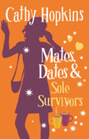 Mates, Dates and Sole Survivors ebook by Cathy Hopkins
