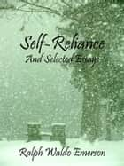 Self-Reliance - And Selected Essays ebook by Ralph Waldo Emerson