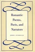Romantic Poems, Poets, and Narrators ebook by Joesph C. Sitterson Jr.