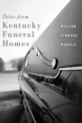 Tales from Kentucky Funeral Homes ebook by William Lynwood Montell