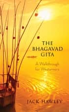 The Bhagavad Gita ebook by Hawley Jack