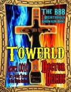Towerld Level 0010: The Public Torture Is the Triple Feature ebook by Doctor Deicide