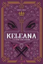 Keleana, tome 2 La Reine sans Couronne ebook by Sarah J.Mass