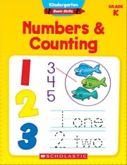 Kindergarten Basic Skills: Numbers & Counting ebook by Chang, Maria