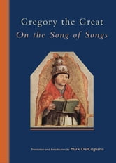 GREGORY THE GREAT: ON THE SONG OF SONGS ebook by
