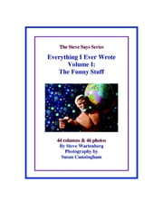 Everything I Ever Wrote- Volume 1: The Funny Stuff ebook by Steve Wartenberg